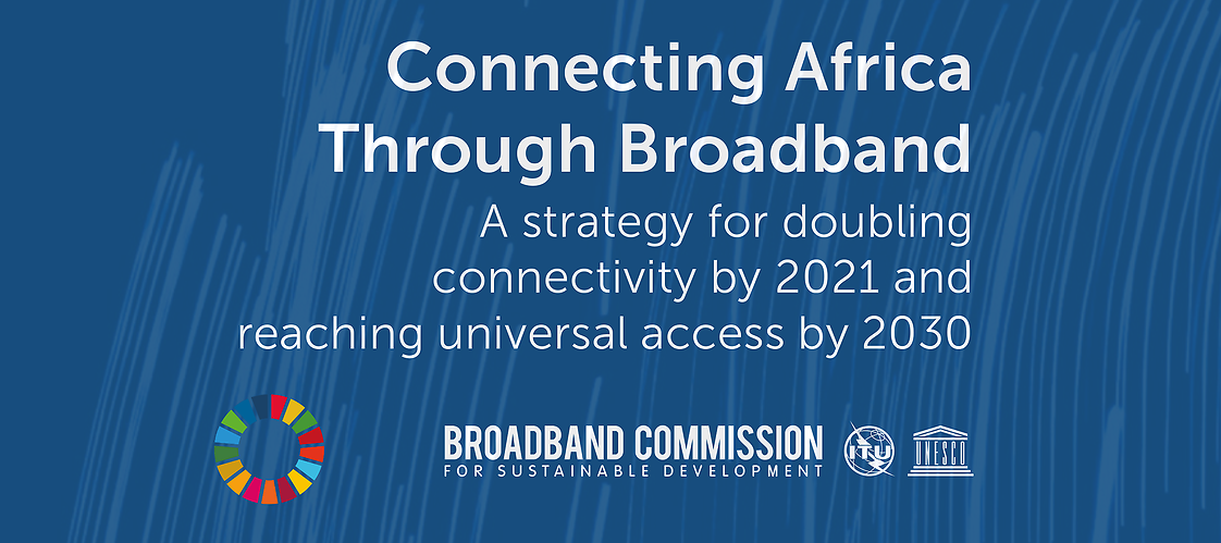 Connecting Africa through Broadband – a report by the UN Broadband Commission